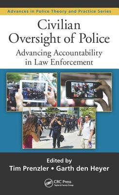 Civilian Oversight of Police: Advancing Accountability in Law Enforcement - Prenzler, Tim, Professor (Editor)