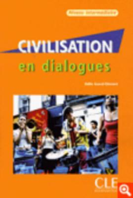 Civilisation En Dialogues Intermediate (B1/B2) - Grand-Clement