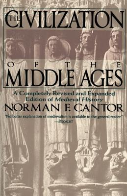 Civilization of the Middle Ages - Cantor, Norman F
