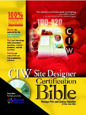 CIW Site Designer Certification Bible - Pitts, Natanya, and Valentine, Chelsea, and Tittel, Ed (Editor)