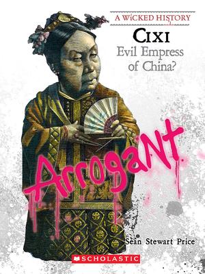 CIXI: Evil Empress of China? - Price, Sean Stewart