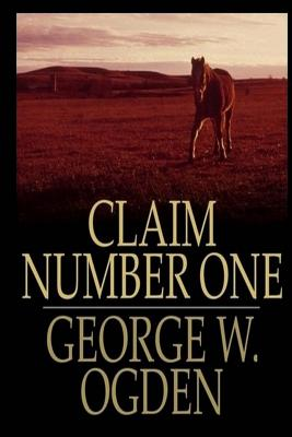 Claim Number One - Ogden, George W