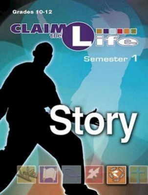 Claim the Life - Story Semester 1 Leader - Abingdon Press (Creator)