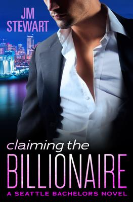 Claiming the Billionaire - Stewart, Jm