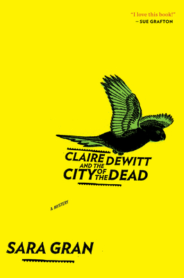 Claire DeWitt and the City of the Dead - Gran, Sara