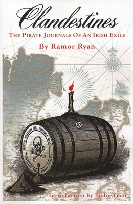 Clandestines: The Pirate Journals of an Irish Exile - Ryan, Ramor