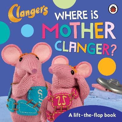 Clangers: Where is Mother Clanger? -
