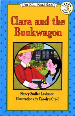 Clara and the Bookwagon - 3-30-06, Nlc, and Croll, Carolyn (Photographer), and Harcourt School Publishers (Prepared for publication by)