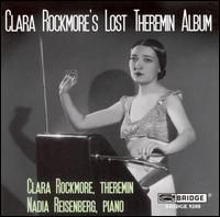 Clara Rockmore's Lost Theremin Album - Caroline Stinson (cello); Clara Rockmore (theremin); Dorothy Lawson; Dorothy Lawson (cello); Jessie Reagen (cello);...