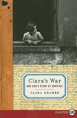 Clara's War: One Girl's Story of Survival - Kramer, Clara, and Glantz, Stephen