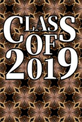 Class Of 2019: A Lined Notebook For 2019 Graduates - Entendres, Double