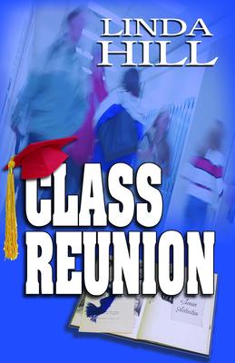 Class Reunion - Hill, Linda