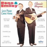 Classic Bluegrass: Love Please Come Home - Reno & Smiley
