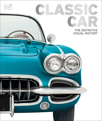 Classic Car: The Definitive Visual History - DK