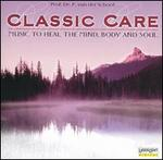 Classic Care: Music to Heal the Mind, Body and Soul - Andrea Vigh (harp); Axel Köhler (alto); Concerto Köln; Donatella Failoni (piano); Lautten Compagney; Maria Zadori (soprano);...