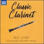 Classic Clarinet: Best Loved Classical Clarinet Music
