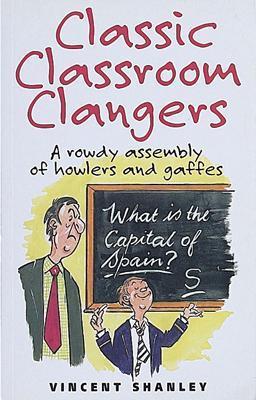 Classic Classroom Clangers - Shanley, Vincent