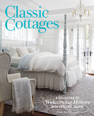 Classic Cottages: A Passion for Home - Cooper (Editor)