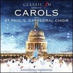 Classic FM Presents Carols with St. Paul's Cathedral Choir