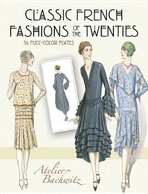 Classic French Fashions of the Twenties - Bachwitz, Atelier