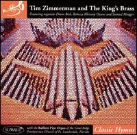 Classic Hymns - Diane Bish (organ); King's Brass; Rebecca Kleintop Owens (organ); Samuel Metzger (organ)
