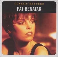 Classic Masters - Pat Benatar
