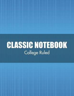 Classic Notebook (College Ruled) - Speedy Publishing LLC
