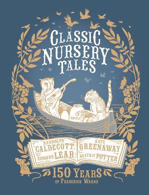 Classic Nursery Tales: 150 Years of Frederick Warne -