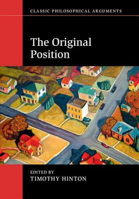 Classic Philosophical Arguments: The Original Position - Hinton, Timothy (Editor)