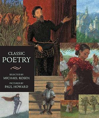 Classic Poetry: An Illustrated Collection - Rosen, Michael (Editor)