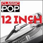 Classic Pop: 12 Inch