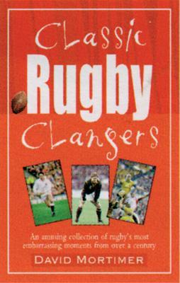 Classic Rugby Clangers - Mortimer, David