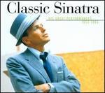 Classic Sinatra: His Greatest Performances 1953-1960 - Frank Sinatra