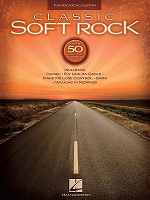 Classic Soft Rock - Hal Leonard Publishing Corporation (Creator)