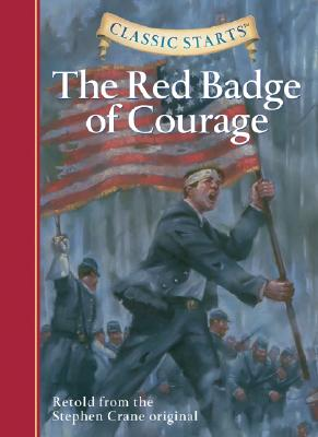 Classic Starts : The Red Badge of Courage - Crane, Stephen, and Ho, Oliver, and Akib, Jamel