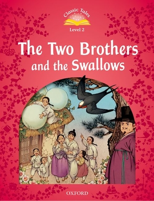 Classic Tales Second Edition: Level 2: The Two Brothers and the Swallows - Bladon, Rachel