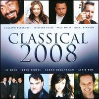 Classical 2008 - Alfie Boe (tenor); Alfonso Deidda (saxophone); Alfonso Deidda (woodwind); Alison Balsom (piano); Bryn Terfel (baritone);...