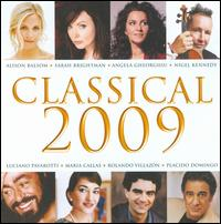 Classical 2009 [B&N Exclusive] - Academy of Ancient Music; Alfie Boe (tenor); Alison Balsom (trumpet); Andr�s Segovia (guitar); Angela Gheorghiu (soprano); Carsten Heusmann (keyboards); David Daniels (counter tenor); Della Jones (alto); EMO Ensemble; Fernando Lima (tenor)