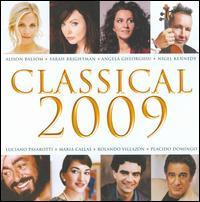 Classical 2009 [B&N Exclusive] - Academy of Ancient Music; Alfie Boe (tenor); Alison Balsom (trumpet); Andrés Segovia (guitar); Angela Gheorghiu (soprano);...
