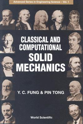 Classical and Computational Solid Mechan - Fung, Yuen-Cheng (Editor)