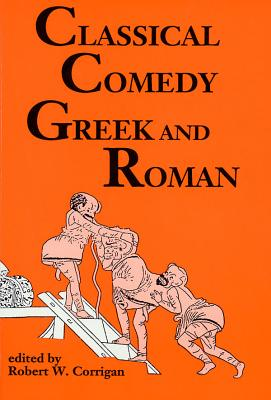 Classical Comedy - Greek and Roman: Six Plays -