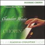Classical Evolution: Chopin - Famous Piano Works, Vol. 2