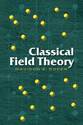 Classical Field Theory - Soper, Davison E
