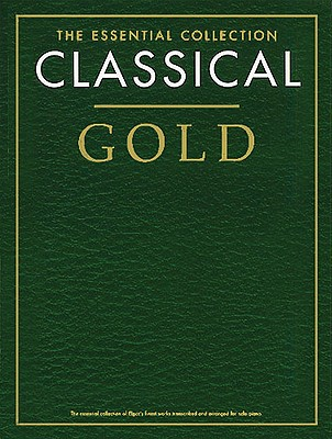 Classical Gold - the Essential Collection - Chester Music
