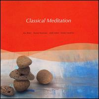 Classical Meditation - Anthony Camden (oboe); Béla Kovács (clarinet); Capella Istropolitana; Idil Biret (piano); Janos Balint (flute);...