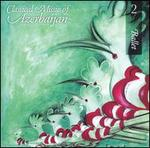 Classical Music of Azerbaijan 2: Ballet