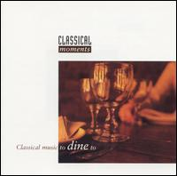 Classical Music to Dine To -