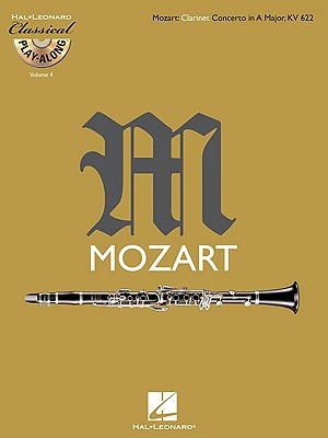 Classical Play-Along: Volume 4: Mozart: Clarinet Concerto in A Major, KV 622 -