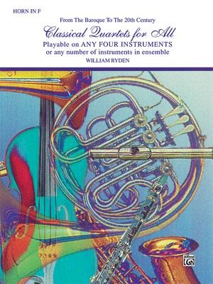 Classical Quartets for All (from the Baroque to the 20th Century): Horn in F - Ryden, William