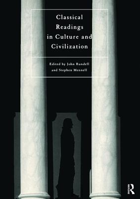 Classical Readings on Culture and Civilization - Mennell, Stephen (Editor)